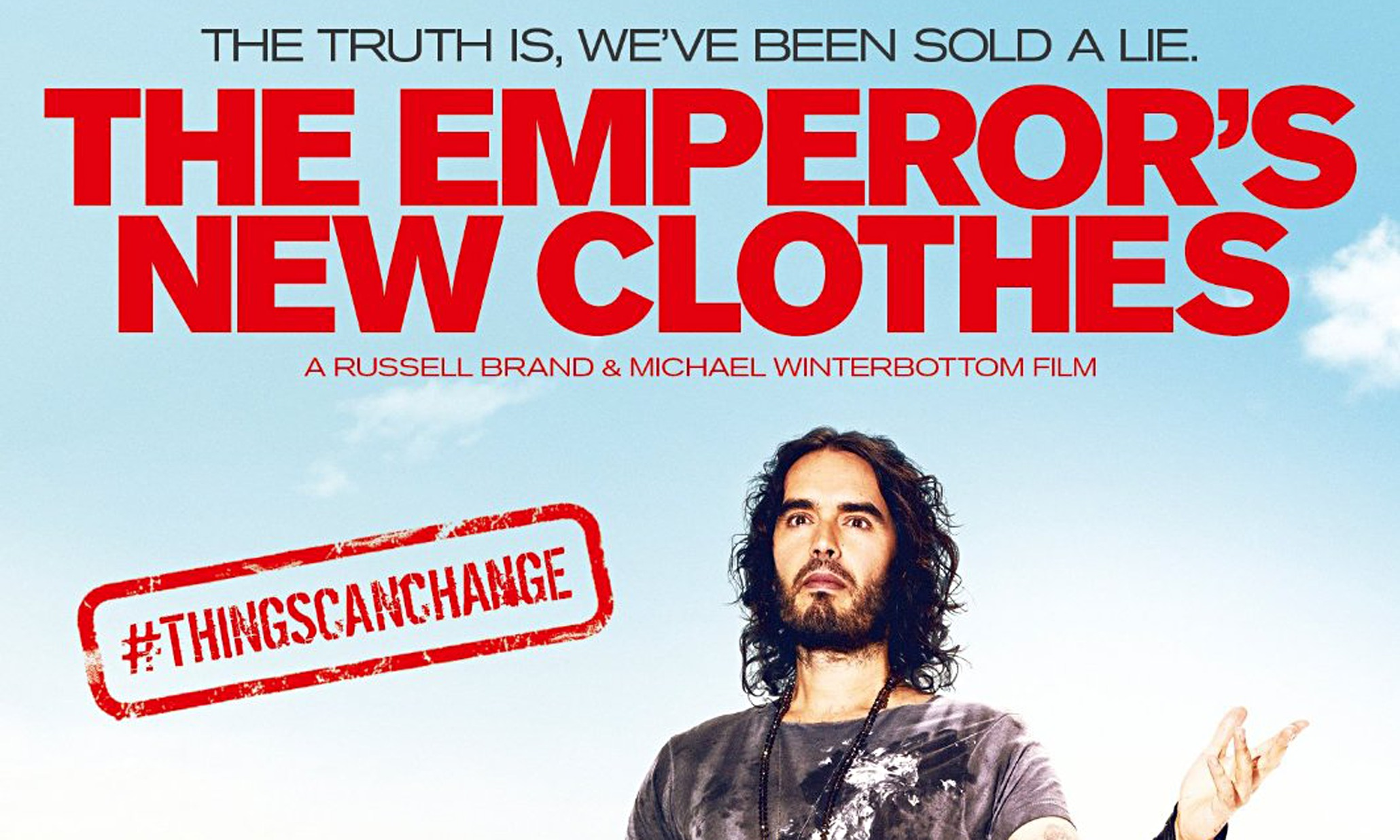 The Emperor's New Clothes (2015 film) BRAND TAKES ON THE BIG GUYS IN THE EMPERORS NEW CLOTHES The